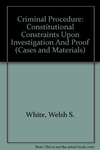 9780820561592: Criminal Procedure: Constitutional Constraints Upon Investigation And Proof (Cases and Materials)