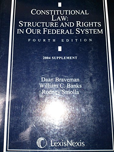 9780820561608: Constitutional Law: Structure and Rights in Our Federal System (2004 Suppleme...