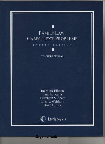 Family Law: Cases, Text, Problems - Teacher's: Paul M. Kurtz,