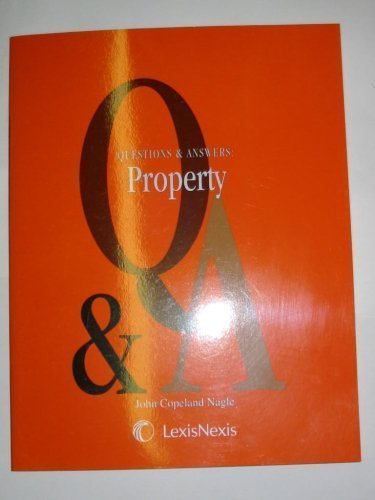Questions & Answers: Property (Multiple Choice and: John Copeland Nagle