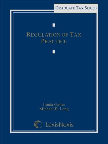 Regulation of Tax Practice: Michael Lang; Linda Galler