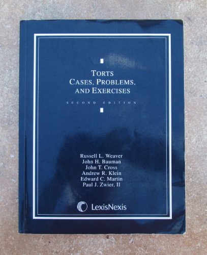 Torts: Cases, Problems, and Exercises (2nd Edition): Russell L. Weaver