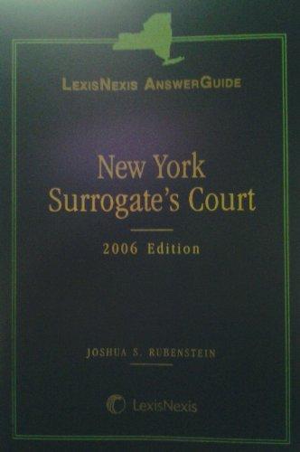 9780820563732: New York Surrogate's Court (LexisNexis AnswerGuide)
