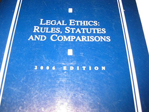 9780820569918: Legal Ethics : Rules, Statutes and Comparisons