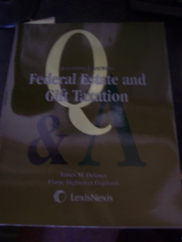 9780820570129: Questions & Answers: Federal Estate and Gift Taxation