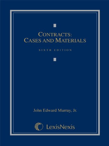 Contracts: Cases and Materials: Jr. John Edward Murray