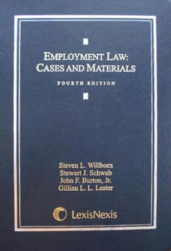 Employment Law: Cases and Materials: Steven L. Willborn,