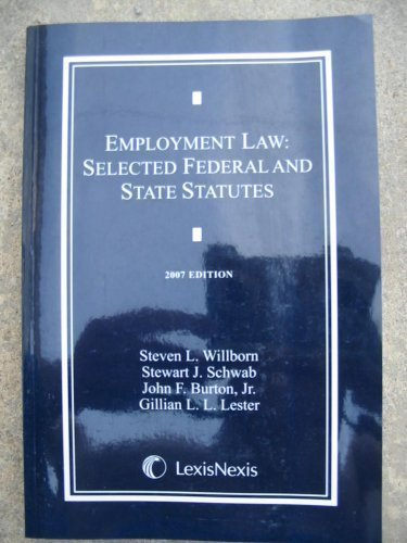 Employment Law: Selected Federal And State Statutes: Steven L. Willborn,