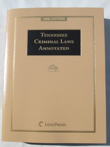 Tennessee Criminal Laws Annotated: 2005 Edition.
