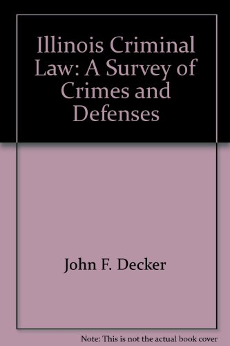9780820575711: Illinois Criminal Law: A Survey of Crimes and Defenses