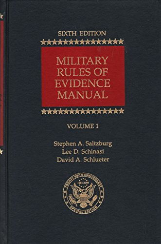 Military Rules of Evidence Manual (2-Volume Set): Lee D. Schinasi,