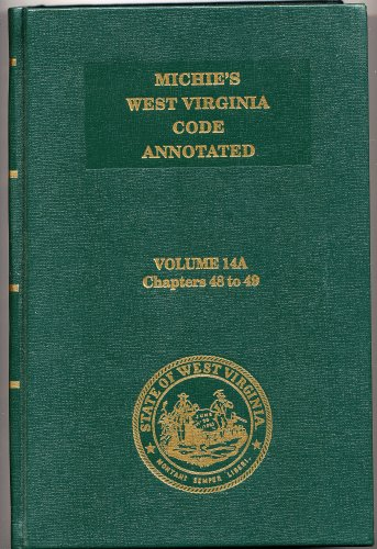 MICHIE'S WEST VIRGINIA CODE Annotated Vol 14A: Staff of Publisher