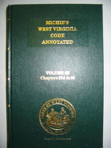 Michie's West Virginia Code Annotated (Volume 8B,: Editorial Staff of