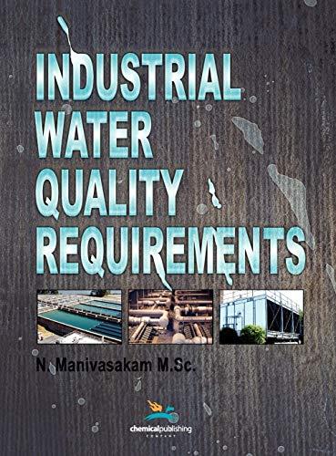 Industrial Water Quality Requirements (Hardback): Natarajan Manivasakam
