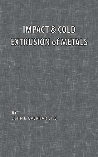 Impact and Cold Extrusion of Metals: Everhart, John L.