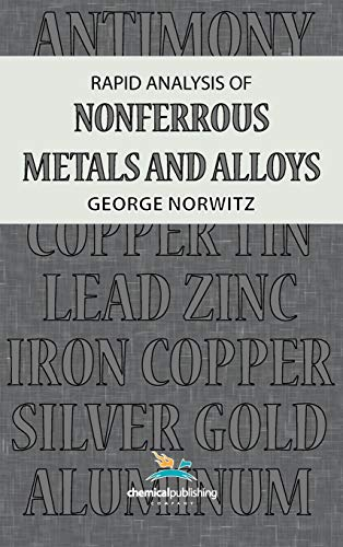 Rapid Analysis of Nonferrous Metals and Alloys: Norwitz, George