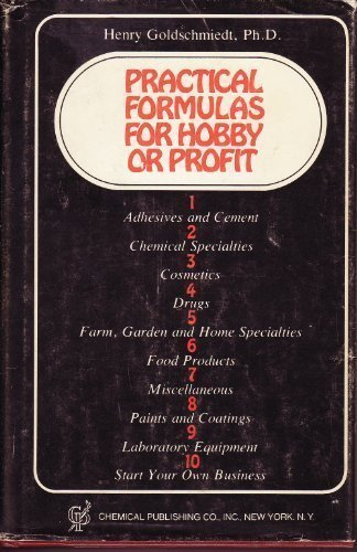 Practical Formulas for Hobby or Profit: Henry Goldschmiedt