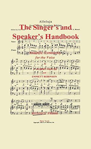 The Singer's and Speaker's Handbook: Emmett Robinson, J.