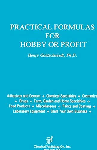 Practical Formulas for Hobby or Profit: Goldschmiedt, Henry