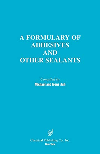 9780820603667: A Formulary of Adhesives and Other Sealants