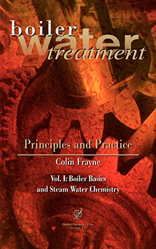 9780820603711: Boiler Water Treatment, Principles and Practice Vol 1