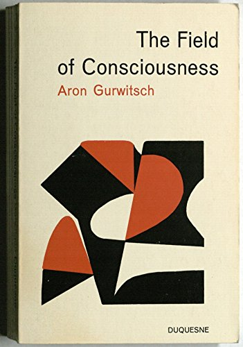 9780820700434: Field of Consciousness [Paperback] by Gurwitsch, Aron