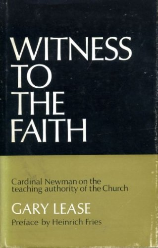 9780820701356: Witness to the Faith;: Cardinal Newman on the teaching authority of the Church (Duquesne studies. Theological series)
