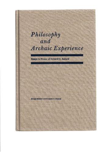 Philosophy and Archaic Experience Essays in Honor: Sallis, John Editor