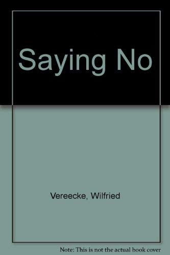 9780820701691: Saying No: Its Meaning in Child Development, Psychoanalysis, Linguistics, and Hegel
