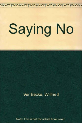 9780820701714: Saying No: Its Meaning in Child Development, Psychoanalysis, Linguistics, and Hegel