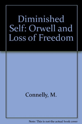 9780820701905: The Diminished Self: Orwell and the Loss of Freedom