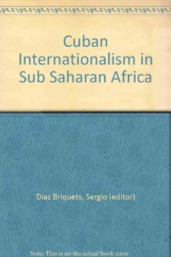 9780820702018: Cuban internationalism in Sub-Saharan Africa [Gebundene Ausgabe] by Sergio (e...