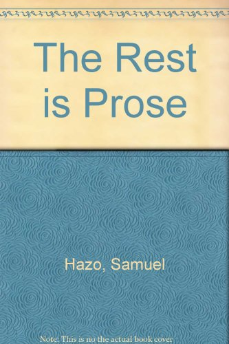 The Rest is Prose (Inscribed to Gregory Peck): Hazo, Samuel (Gregory Peck)