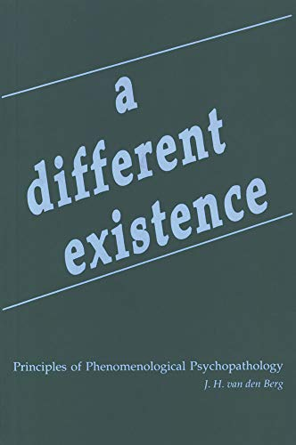 9780820702445: A Different Existence: Principles of Phenomenological Psychopathology