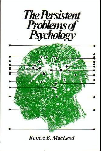 Persistent Problems of Psychology: MacLeod, Robert B.
