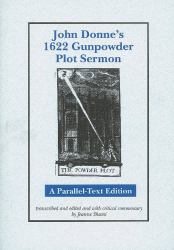 9780820702612: John Donne's 1622 Gunpowder Plot Sermon: A Parallel-Text Edition (Medieval & Renaissance Literary Studies)