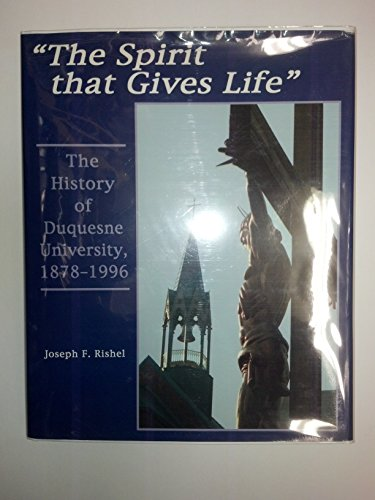 9780820702681: The Spirit That Gives Life: The History of Duquesne University, 1878-1996