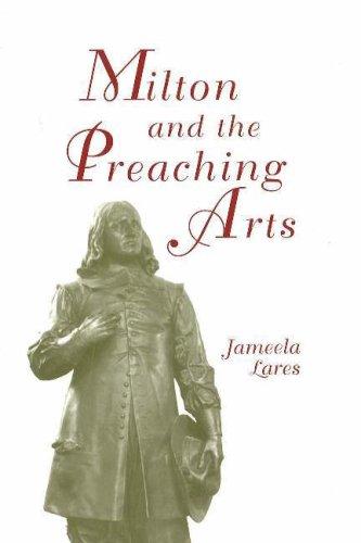 9780820703183: Milton and the Preaching Arts (Medieval & Renaissance Literary Studies)