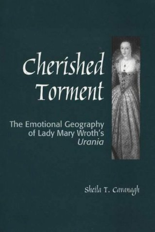 9780820703206: Cherished Torment: The Emotional Geography of Lady Mary Wroth's Urania (Medieval and Renaissance Literary Studies)