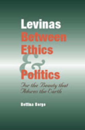 9780820703343: Levinas Between Ethics and Politics: For the Beauty that Adorns the Earth (Medieval & Renaissance Literary Studies)