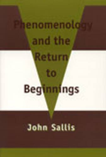 Phenomenology and the Return to Beginnings (0820703389) by Sallis, John
