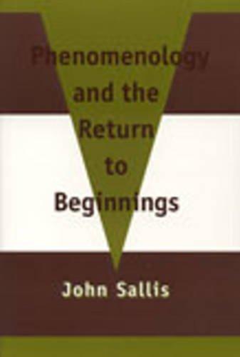 Phenomenology and the Return to Beginnings (0820703389) by John Sallis