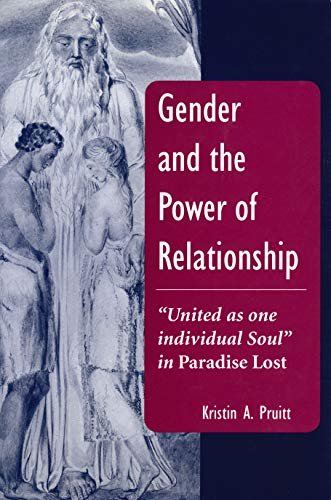 Gender and the Power of Relationship: United as One Individual Soul in Paradise Lost (Hardback): ...