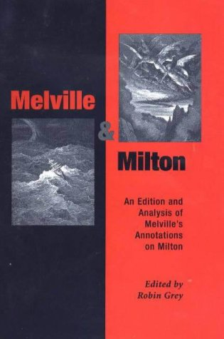 Melville and Milton: An Edition and Analysis of Melville s Annotations on Milton (Hardback): Robin ...