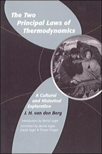 9780820703541: The Two Principal Laws of Thermodynamics: A Cultural and Historical Exploration