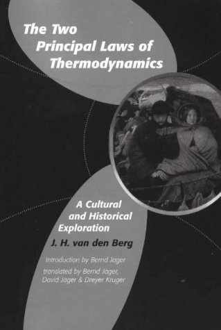 9780820703558: The Two Principal Laws of Thermodynamics: A Cultural and Historical Exploration