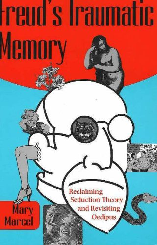 9780820703657: Freud's Traumatic Memory: Reclaiming Seduction Theory and Revisiting Oedipus