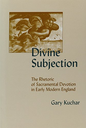 9780820703701: Divine Subjection: The Rhetoric of Sacramental Devotion in Early Modern England (Medieval and Renaissance Literary Studies)