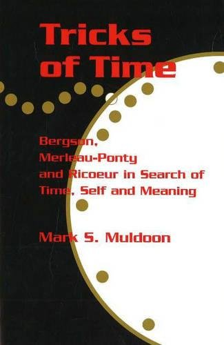 9780820703794: Tricks of Time: Bergson, Merleau-Ponty and Ricoeur in Search of Time, Self and Meaning