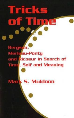 9780820703817: Tricks of Time: Bergson, Merleau-Ponty and Ricoeur in Search of Time Self and Meaning